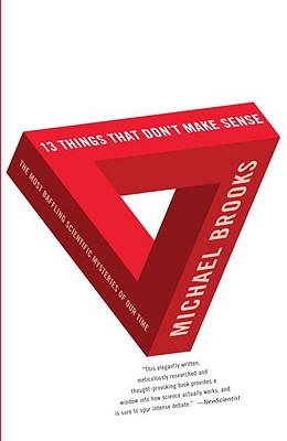 13 Things That Don't Make Sense By Brooks, Michael