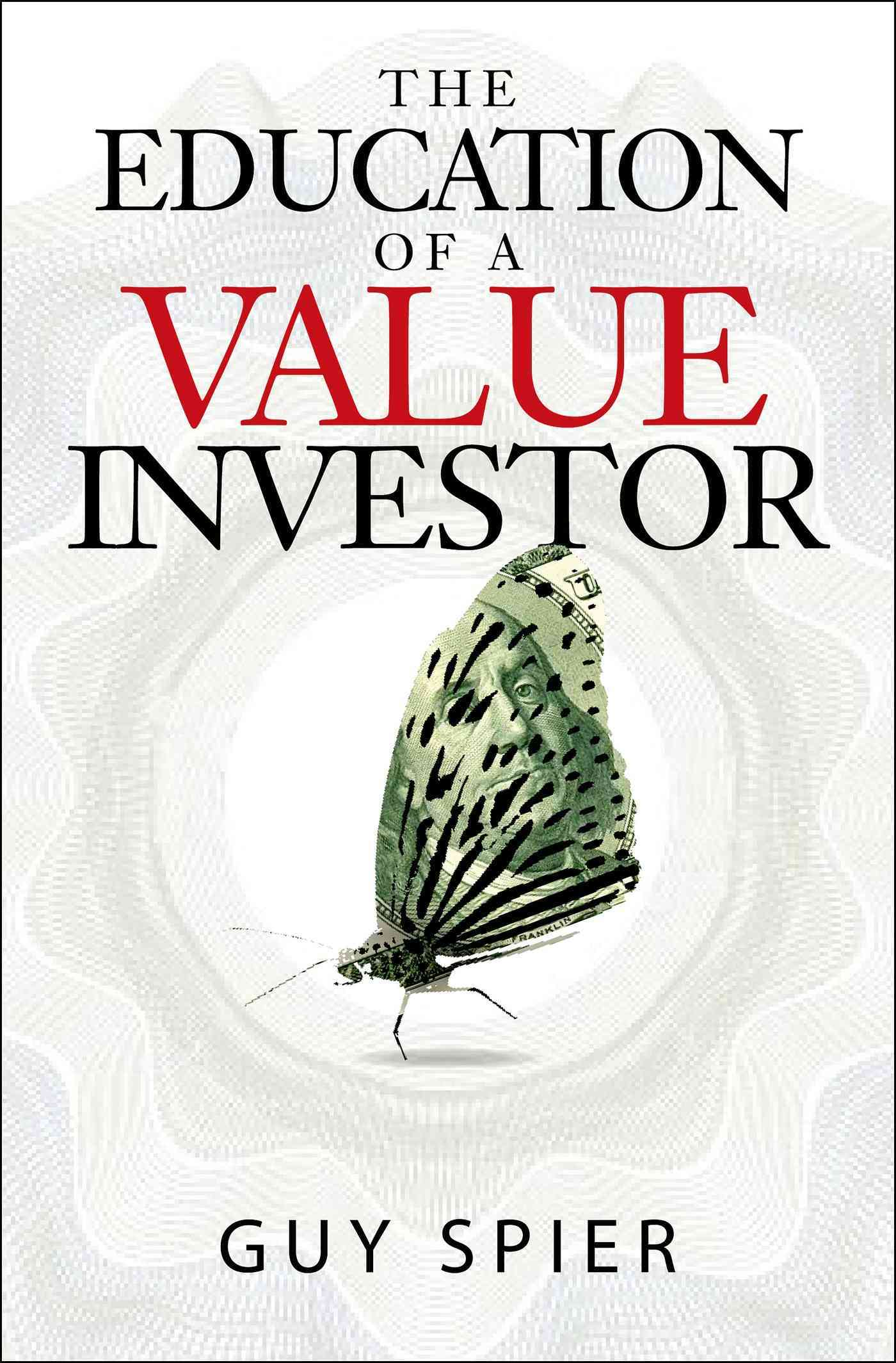 The Education of a Value Investor By Spier, Guy