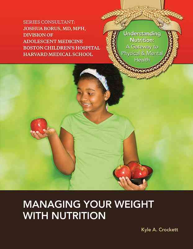 Managing Your Weight With Nutrition By Crockett, Kyle A.