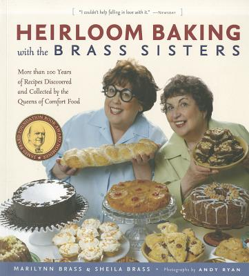 Heirloom Baking With the Brass Sisters By Ryan, Andy (PHT)/ Brass, Marilynn/ Brass, Sheila